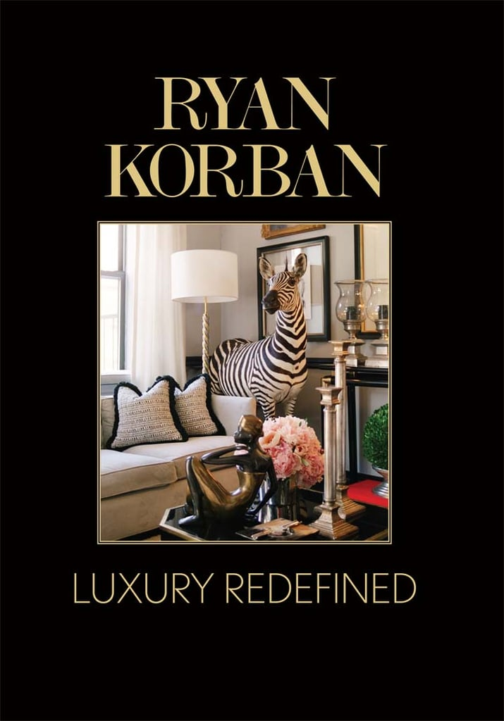 """""""Looking to gift someone with a new home or new apartment, or your holiday host/hostess? I love a chic coffee table book for anyone who loves the arts or design and this one is very inspiring. And it looks great too!""""   Ryan Korban: Luxury Redefined ($29)"""