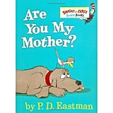Age 3: Are You My Mother?