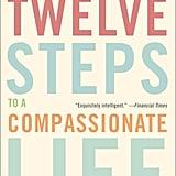 Twelve Steps to a Compassionate Life