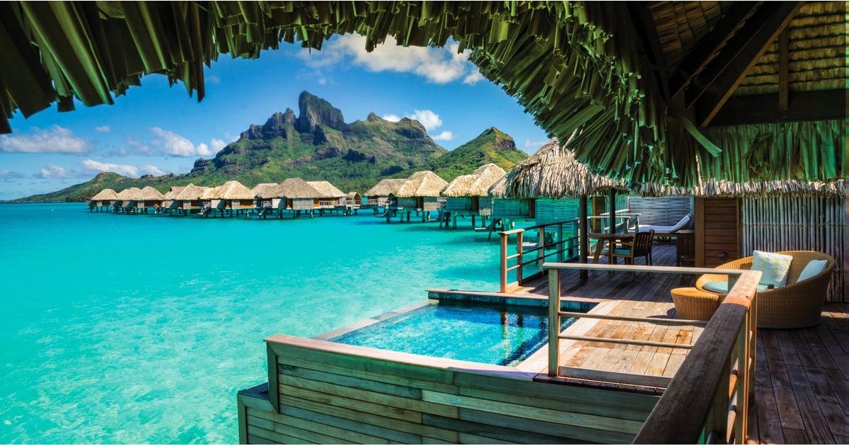 Four Seasons Bora Bora Popsugar Smart Living