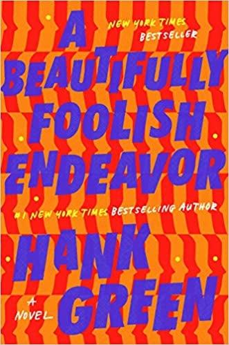 A Beautifully Foolish EndeavorHank Green