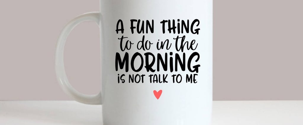 Funny Coffee Mugs For Moms
