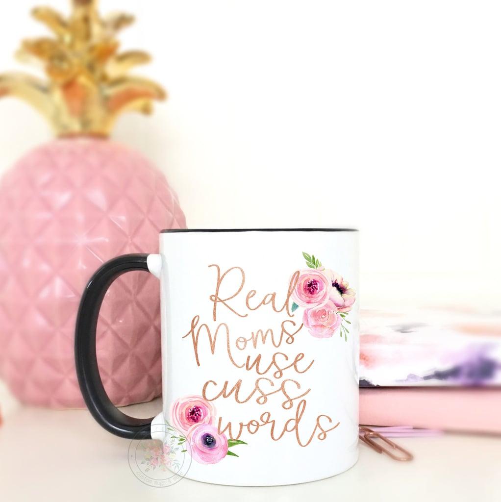 Real Moms Use Cuss Words Mug