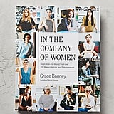 In the Company of Women ($35) is an inspiring book you can pick up at Anthropologie focusing on female entrepreneurs.
