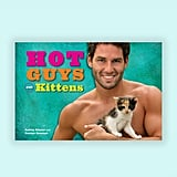 Hot Guys and Kittens by Audrey Khuner and Carolyn Newman $19.95