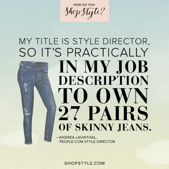 Andrea Lavinthal, People.com style director  Play the ShopStyle game for a chance to win one of three designer bags.