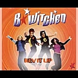 """Rev It Up"" by B*Witched"