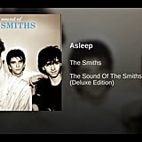"""Asleep"" by The Smiths"