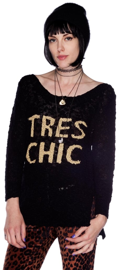 I love any excuse to wear my TrèsSugar pride on my sleeve, so naturally I'm loving this Toi Et Moi tres chic sweater ($125). — Tara Block, assistant editor