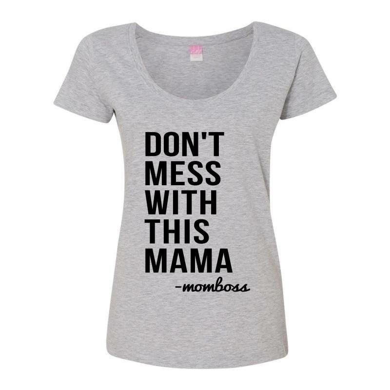 Don't Mess With This Mama