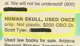 """""""Human skull, used once only."""""""