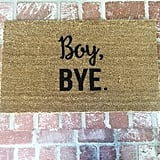 Boy, BYE Doormat ($38)