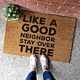 Like a Good Neighbor Stay Over There Doormat
