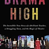Drama High by Michael Sokolove (aka Rise)