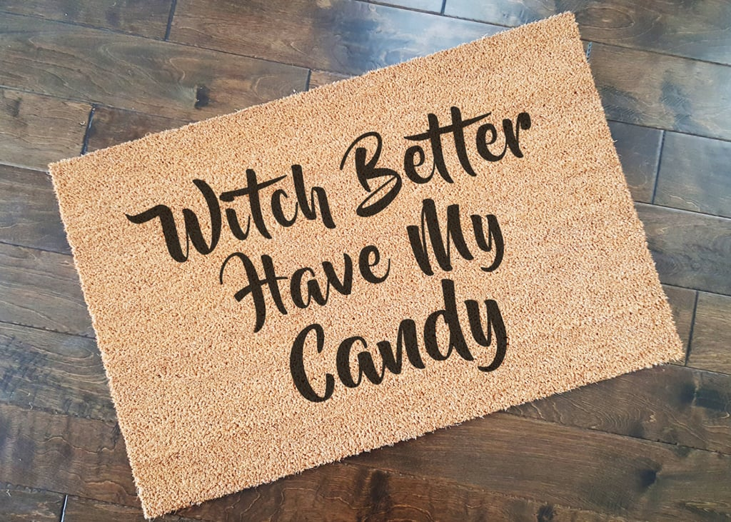 """If you're in need of a last-minute way to spruce up your front door for prospective visitors, a festive doormat might just do the trick. Throughout 2016, funny doormats have maintained their popularity with pop culture references and phrases like, """"You better have donuts."""" Now, doormats have gotten a spooky makeover with cute ghosts, vampire fangs, and the like. Ahead, we've rounded up some of our favorites.      Related:                                                                13 Glittery Pumpkin Ideas You'll Want to Copy This Halloween                                                                   It's Not Too Late to Try These Unique and Fun Halloween Tech Tricks                                                                   7 Halloween Front Door DIYs That Are Sure to Get Noticed by Trick-or-Treaters"""