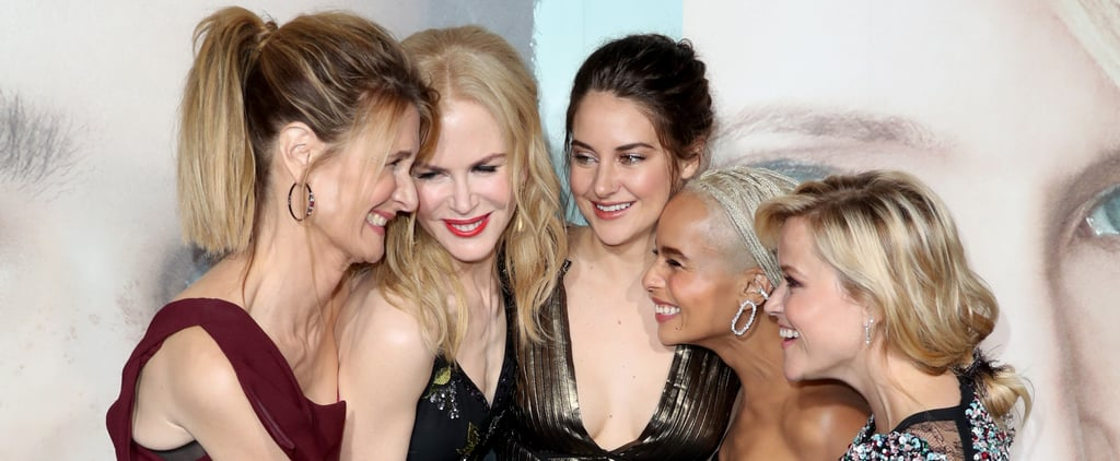 36 Times the Big Little Lies Cast Proved There's Nothing More Powerful Than Women Sticking Together