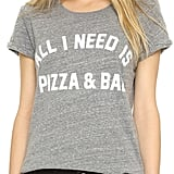 Private Party All I Need Is Pizza & Bae Tee ($54)
