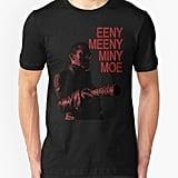 Eeny Meeny T-Shirt