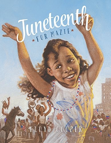 Juneteenth For Mazie by Floyd Cooper