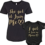I Got It From My Mama Infant Bodysuit and Women's T-Shirt Matching Set