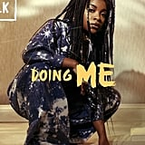 """Doing Me"" by RAY BLK"