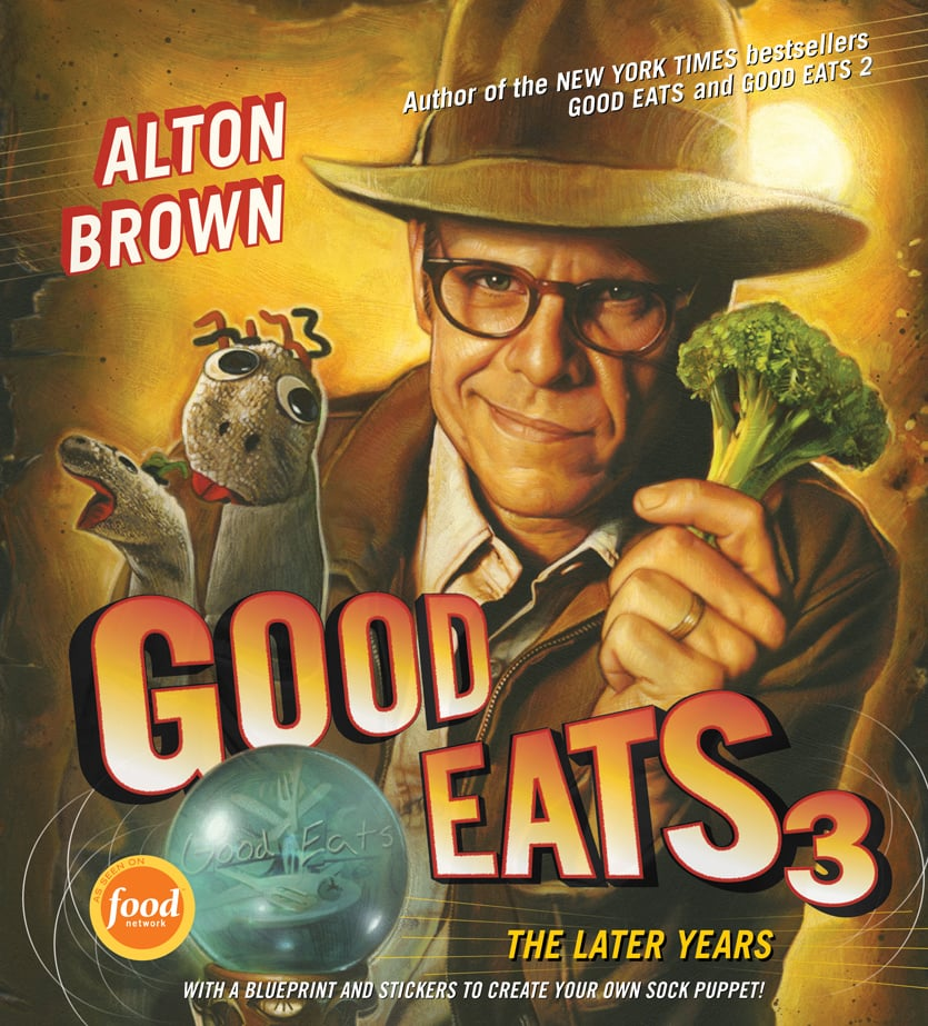 Reader's Pick: Good Eats 3 by Alton Brown
