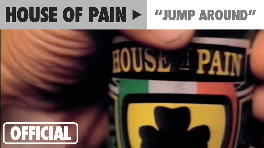 """""""Jump Around"""" by House of Pain"""