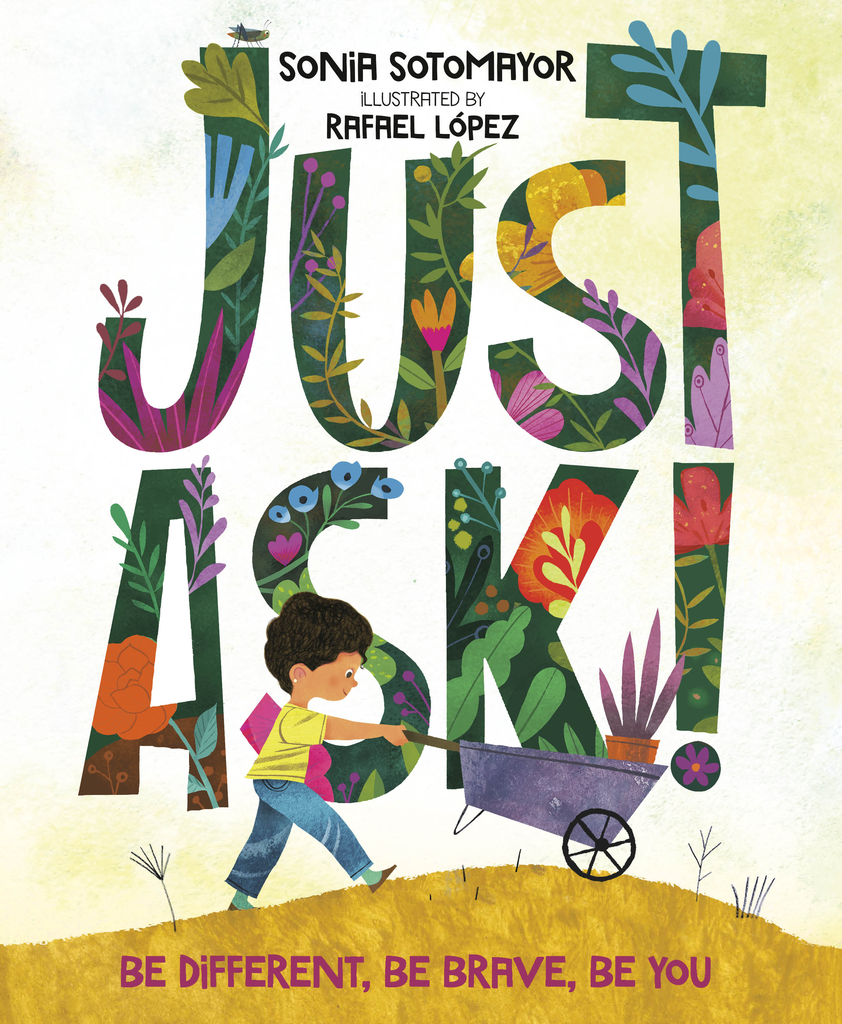 Ages 4-6: Just Ask!: Be Different, Be Brave, Be You