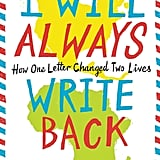 I Will Always Write Back: How One Letter Changed Two Lives by Martin Ganda and Caitlin Alifrenka, ages 12+