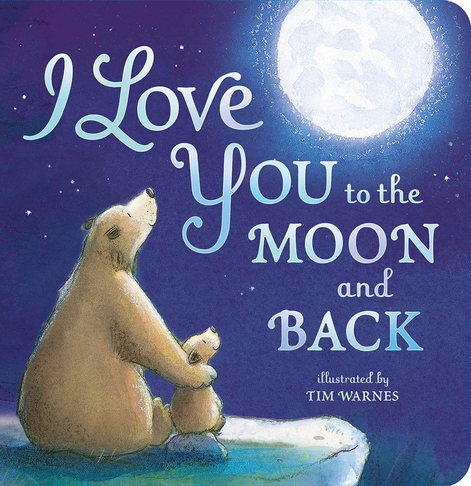 I Love You: I Love You To The Moon And Back