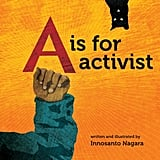 Ages 0-2: A is for Activist