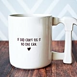 """If Dad Can't Fix It No One Can"" Jumbo Coffee Mug"