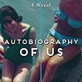 Autobiography of Us: A Novel