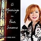 A Marriage in Four Seasons by Kathryn Abdul-Baki (Out Nov. 20)