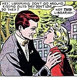 Even comics, like this one from the 1950s, have tackled the librarian romance. Source: Comically Vintage