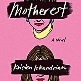 Motherest: A Novel