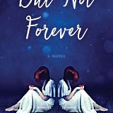 But Not Forever by Jan Von Schleh