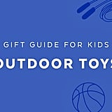 Best Outdoor Toys for 7-Year Olds