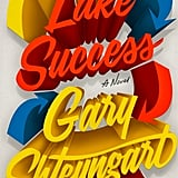 Lake Success by Gary Shteyngart, out Sept. 4