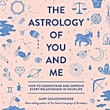 For the Zodiac Guru: The Astrology of You and Me