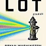 Lot: Stories by Bryan Washington