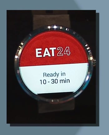 Takeout's ready! Eat24 developed an app for Android Wear.