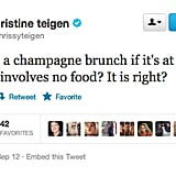 Model Chrissy doesn't need an excuse to drink Champagne for breakfast.