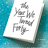 For Your Best Friend: The Year We Turned Forty by Liz Fenton and Lisa Steinke