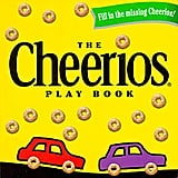 Cheerios and The Play Book