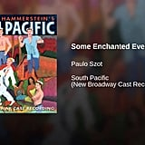 """Some Enchanted Evening"" From South Pacific"