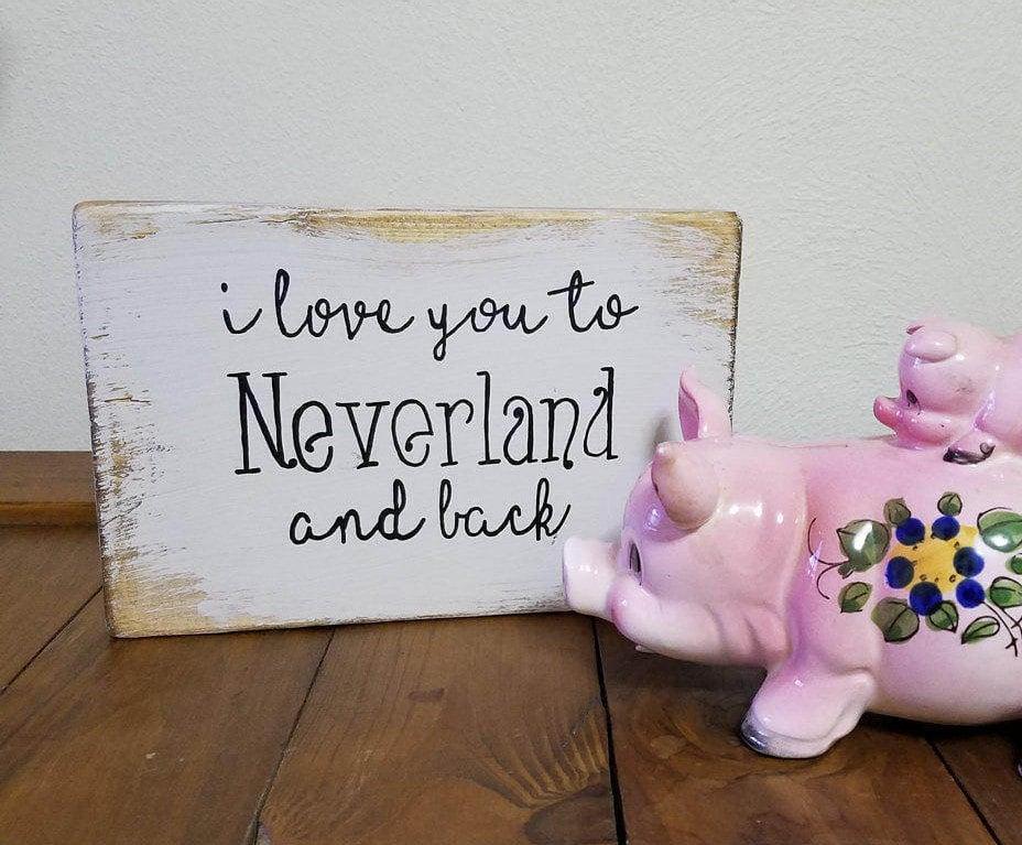 I Love You to Neverland and Back Nursery Sign