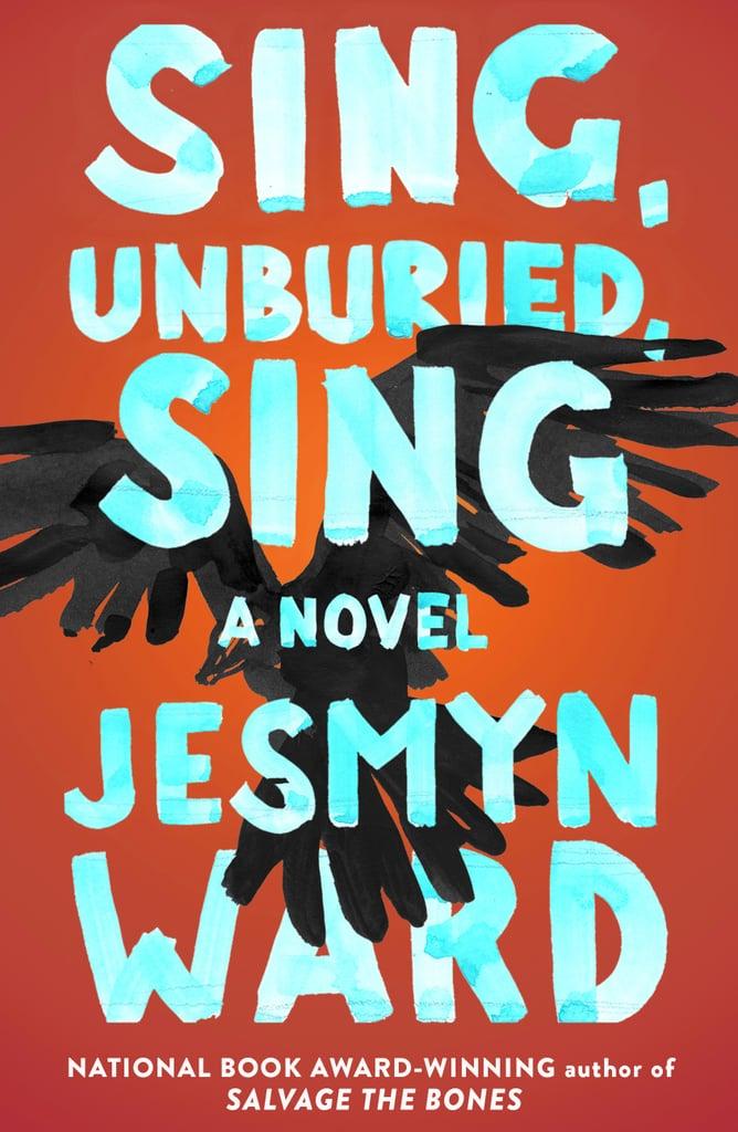 Sing, Unburied, Sing by Jesmyn Ward, Out Sept. 5