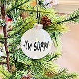 """I'm Sorry"" Friends Ornament"
