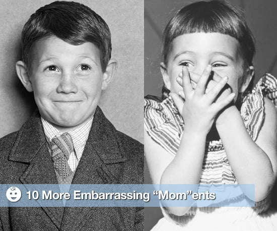 Embarrassing Things Moms Do